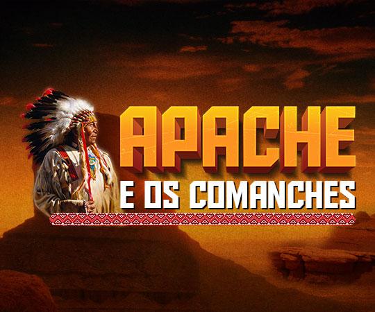 Apache e os Comanches